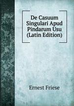 De Casuum Singulari Apud Pindarum Usu (Latin Edition)