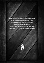 Verffentlichen Des Instituts Fr Meereskunde an Der Universitt Berlin: Neue Folge. Historisch-Volkswirtschaftliche Reihe, Issues 1-2 (German Edition)
