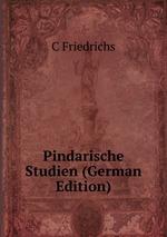 Pindarische Studien (German Edition)