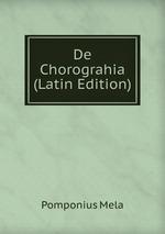 De Chorograhia (Latin Edition)