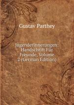 Jugenderinnerungen: Handschrift Fr Freunde, Volume 2 (German Edition)