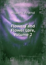 Flowers and Flower Lore, Volume 2