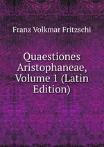 Quaestiones Aristophaneae, Volume 1 (Latin Edition)