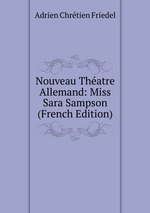 Nouveau Thatre Allemand: Miss Sara Sampson (French Edition)