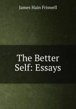The Better Self: Essays