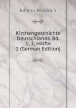 Kirchengeschichte Deutschlands. Bd. 1; 2, Hlfte 1 (German Edition)