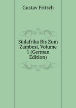 Sdafrika Bis Zum Zambesi, Volume 1 (German Edition)