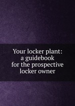 Your locker plant: a guidebook for the prospective locker owner