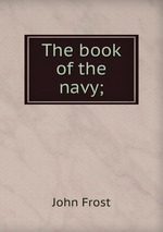 The book of the navy;