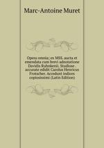 Opera omnia; ex MSS. aucta et emendata cum brevi adnotatione Davidis Ruhnkenii. Studiose . accurate edidit Carolus Henricus Frotscher. Accedunt indices copiosissimi (Latin Edition)