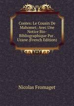 Contes: Le Cousin De Mahomet; Avec Une Notice Bio-Bibliographique Par . Uzane (French Edition)