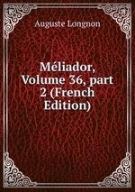 Mliador, Volume 36,part 2 (French Edition)