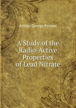 A Study of the Radio-Active Properties of Lead Nitrate