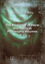 The Principles of Moral and Political Philosophy, Volumes 1-2
