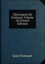 Chroniques De Froissart, Volume 18 (French Edition)