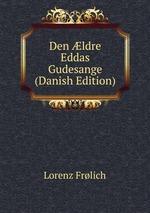 Den ldre Eddas Gudesange (Danish Edition)
