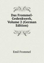 Das Frommel-Gedenkwerk, Volume 2 (German Edition)