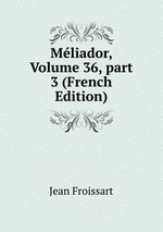 Mliador, Volume 36, part 3 (French Edition)