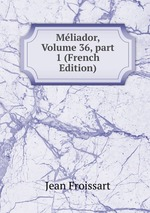 Mliador, Volume 36, part 1 (French Edition)