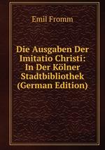 Die Ausgaben Der Imitatio Christi: In Der Klner Stadtbibliothek (German Edition)