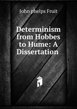 Determinism from Hobbes to Hume: A Dissertation