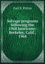 Salvage programs following the 1968 hurricane: Berkeley, Calif., 1968
