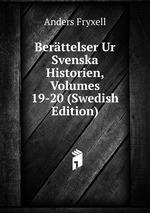 Berttelser Ur Svenska Historien, Volumes 19-20 (Swedish Edition)