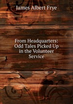 From Headquarters: Odd Tales Picked Up in the Volunteer Service