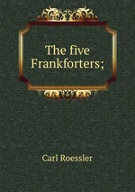 The five Frankforters;