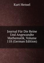 Journal Fr Die Reine Und Angewandte Mathematik, Volume 118 (German Edition)
