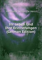 Ihr Leben Und Ihre Erinnerungen (German Edition)