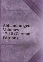 Abhandlungen, Volumes 17-18 (German Edition)