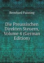 Die Preussischen Direkten Steuern, Volume 4 (German Edition)