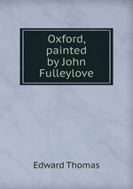 Oxford, painted by John Fulleylove