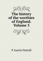 The history of the worthies of England. Volume 3