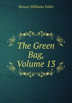 The Green Bag, Volume 13