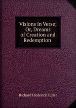 Visions in Verse; Or, Dreams of Creation and Redemption