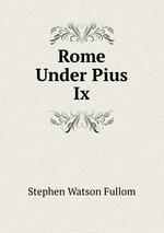 Rome Under Pius Ix