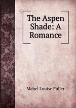 The Aspen Shade: A Romance