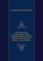De Exercituum Commeatibus Tertio Decimo Et Quarto Decimo Saeculis Post Christum Natum . (Latin Edition)