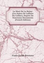 La Mort De La Reine: (Les Suites De Laffaire Du Collier); Daprs De Nouveaux Documents (French Edition)