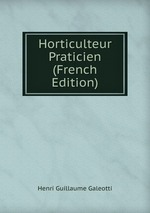 Horticulteur Praticien (French Edition)