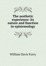 The aesthetic experience: its nature and function in epistemology
