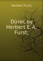 Drer, by Herbert E. A. Furst;