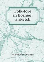 Folk-lore in Borneo: a sketch