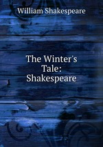 The Winter`s Tale: Shakespeare