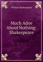 Much Adoe About Nothing: Shakespeare