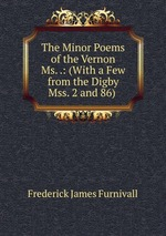The Minor Poems of the Vernon Ms. .: (With a Few from the Digby Mss. 2 and 86)