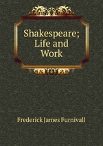 Shakespeare; Life and Work