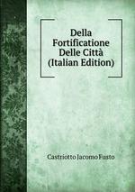 Della Fortificatione Delle Citt (Italian Edition)